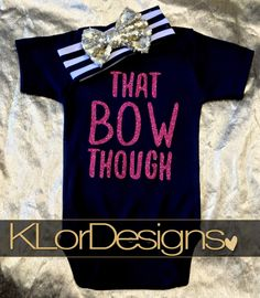 That Bow Though baby girl Bodysuit, Baby Outfit, pink glitter, baby shower gift, baby girl bow accessories,  Kate Spade inspired bodysuit by KLorDesigns on Etsy https://www.etsy.com/listing/268935112/that-bow-though-baby-girl-bodysuit-baby
