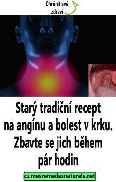Starý tradiční recept na angínu a bolest v krku. Zbavte se jich během pár hodin Health Fitness, Psychology, Fitness, Health And Fitness