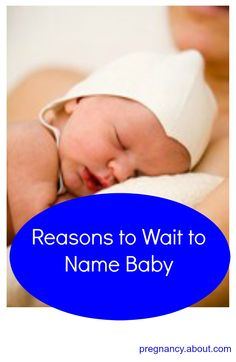 Reasons you should wait until after your baby is born to pick a baby name. #pregnancy