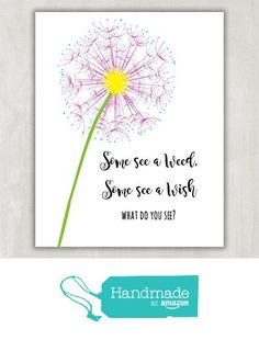 Dandelion Wall Art Print - Some see a Wish, Some see a Weed - Inspirational Art 8x10 Unframed from Pixel Impressions https://www.amazon.com/dp/B01NACPSUC/ref=hnd_sw_r_pi_dp_xZusybFK2NKVP #handmadeatamazon