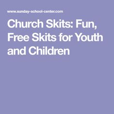 Church Skits: Fun, Free Skits for Youth and Children