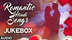 Super 20: ROMANTIC HINDI SONGS 2016 | Best Romantic Bollywood Songs | Au...