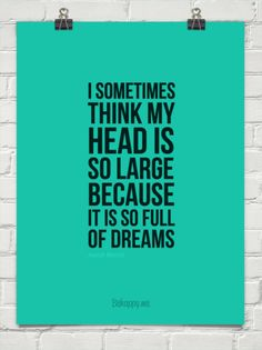I sometimes  think my  head is  so large  because  it is so full  of dreams by Joseph Merrick #764