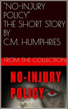 Free Story 11.11 - 11.13.15 www.cmhumphries.com/blog/friday-the-13th-freebie-no-injury-policy