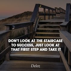 Don't look at the staircase to success, Just look at that first step and take it. #deloz #success #successquotes #quotes #quotesoftheday #motivationalquotes #motivation #inspiration #inspirationalquotes #inspired