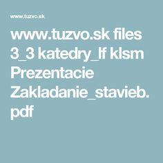www.tuzvo.sk files 3_3 katedry_lf klsm Prezentacie Zakladanie_stavieb.pdf