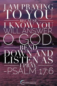 When you pray, do you pray with the confidence that God WILL answer? Read more for a challenge from the Lord on if your prayer life lines up with His word. Inspirational Words Of Wisdom, Words Of Wisdom Quotes, Biblical Quotes, Religious Quotes, Bible Quotes, Psalm 17, Pomes, Favorite Words, My Prayer