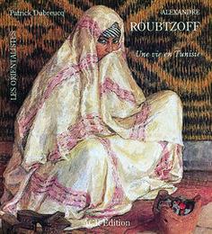 ALEXANDRE ROUBTZOFF. Une vie en Tunisie - ACR edition