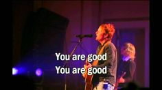 """You are good by Brian Johnson/Bethel Church, from the album """"Be lifted High"""" I want to scream it out From every mountain top Your goodness knows no bounds Yo..."""