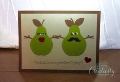 """Handcrafted Cards from My Pretty Creativity -  https://www.facebook.com/MyPrettyCreativity We make the perfect """"pear""""! This card would make the perfect Valentine's card, would work well as a wedding or anniversary card as well. Can be customized. #perfectpear #valentines #shimmerpaper #love #heart #lips #moustache #alittlesparkle #greetingcard #handmade #handcrafted #cards #MyPrettyCreativity"""
