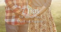 7 Tips for When You Meet His Parents