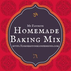 Homemade Baking Mix Recipe--my favorite of all I tried