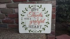 Give thanks with a grateful  heart.   Hand Painted wooden signs / Designs by Vena. Find me on Facebook. Designs by Vena.   #designsbyvena #handmade #becreative #inthestudio #givethanks