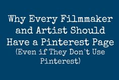 Social Media for Filmmakers - Why Every Filmmaker and Artist Should be on Pinterest. I show an example of what a film page might be. Even If you don't use PInterest, there are enormous advantages to having a page like this.  (May 2013)   reidrosefelt.com   #indiefilm