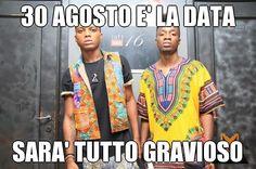 30 AGOSTO E' LA DATA SARA' TUTTO GRAVIOSO (courtesy of @Pinstamatic http://pinstamatic.com)