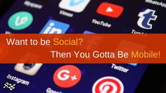 Want to Be Social? Then you Gotta Be Mobile! | PPM