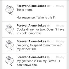 #forever alone