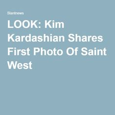 LOOK: Kim Kardashian Shares First Photo Of Saint West