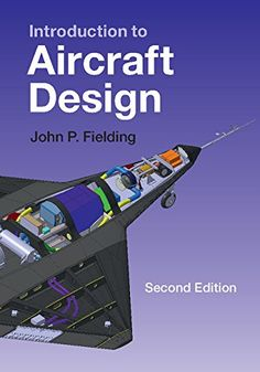 "Read ""Introduction to Aircraft Design"" by John P. Fielding available from Rakuten Kobo. The new edition of this popular textbook provides a modern, accessible introduction to the whole process of aircraft des. Mechanical Engineering Design, Aerospace Engineering, Airplane Crafts, Aircraft Engine, Aircraft Carrier, Online Marketing Tools, Spaceship Concept, Jet Engine, Aircraft Design"
