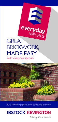 Everyday Specials Leaflet  Great brickwork made easy with everyday specials.  These popular special shaped bricks have been selected for builders to accomplish great results quickly and easily.