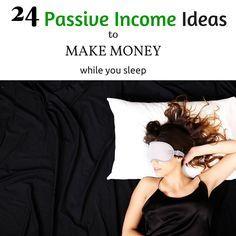 24 Passive income ideas to make #money while you sleep