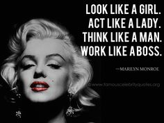 marilyn monroe quotes | Look like a girl. Act like a lady. Think