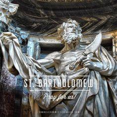 St. Bartholomew, #pray for us!