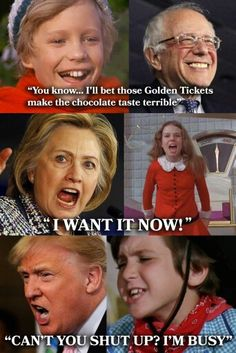 If the presidential candidates were characters from Willy Wonka and the Chocolate Factory