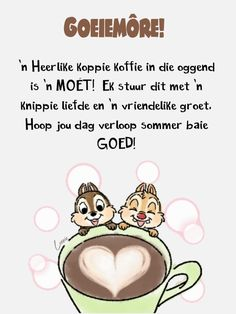 Good Morning Messages, Good Morning Good Night, Good Morning Wishes, Good Morning Quotes, Lekker Dag, Goeie More, Afrikaans Quotes, Cute Emoji, Special Quotes