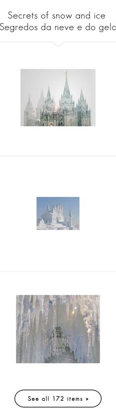 """""""Secrets of snow and ice \ Segredos da neve e do gelo"""" by luanacarvalho ❤ liked on Polyvore featuring backgrounds, pictures, photos, pics, castle, filler, scenery, phrase, quotes and saying"""