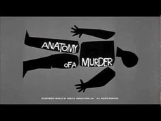 Title sequence designed by Saul Bass, from the film 'Anatomy of a murder' directed by Otto Preminger, starring James Stewart, Lee Remick, Ben Gazzara Saul Bass, Massimo Vignelli, Milton Glaser, Art Of The Title, Opening Credits, Title Sequence, Google Doodles, Title Card, Movie Titles