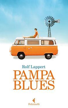 Rolf Lappert, Pampa Blues, Feltrinelli, 2013