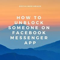 How To Unblock Someone On Facebook Messenger App Let S Get Started With How To Unblock Someone On Messenger Unblocking Facebook Messenger App Messenger