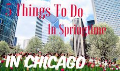 5 Things to do in Springtime in Chicago