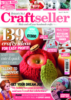 Craftseller Magazine issue 23 – packed with copyright-free projects and advice for those who like to sell their handmade items.