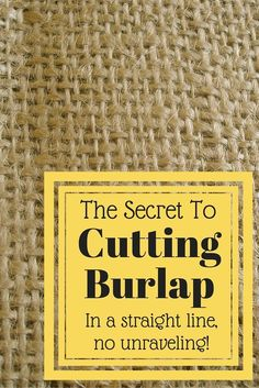 Do you know how to cut burlap the right way? This little trick makes it so much easier to craft with burlap! A true lifesaver for burlap crafts! Burlap Projects, Burlap Crafts, Fabric Crafts, Sewing Crafts, Sewing Projects, Craft Projects, Craft Ideas, Burlap Decorations, Wedding Decorations