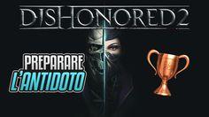 Dishonored 2 - Antidoto - Guida Trofei / Obiettivi