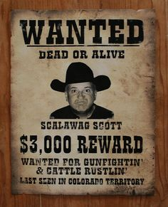 custom made old west wanted signs and wanted posters                                                                                                                                                     More