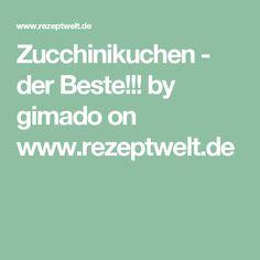 Zucchinikuchen - der Beste!!! by gimado on www.rezeptwelt.de