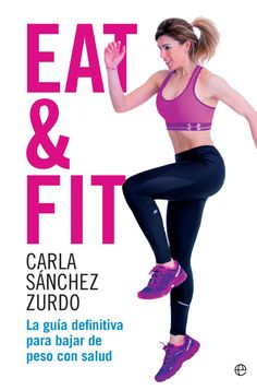 Eat & Fit by Carla Sánchez Zurdo - Books Search Engine Engineering, Ebooks, Bra, Health, Style, Madrid, Gifts, Products, Book