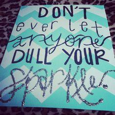 Don't ever let anyone dull your sparkle. Chevron, Canvas, Mint blue, Sparkles.