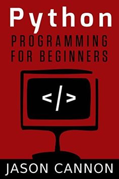 Python Programming for Beginners: An Introduction to the Python Computer Language and Computer Programming by Jason Cannon, http://www.amazon.com/dp/B00N4IQRD4/ref=cm_sw_r_pi_dp_fv3Fub115YQCB