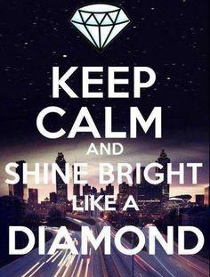 """""""You Shine Like A Diamond glitter like gold..."""""""