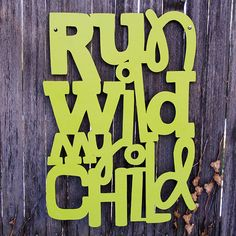 run wild my child  spunkyfluff.etsy.com
