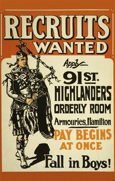 WWI recruiting poster for the CEF. (Canadian Expeditionary Force) Propaganda World War 1 Poster Canada Recruit Enlist Piper Highlander Ww1 Propaganda Posters, Posters Canada, Canadian History, World War One, Vintage Posters, Wwii, Scotland, Military Art, Military History