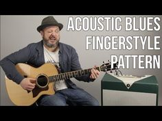 Acoustic Blues Guitar Lesson - Fingerstyle Pattern For Acoustic Blues - YouTube