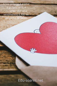 Amor próprio é aceitar o próprio erro, é compreender seus sentimentos e não ter vergonha de sentir. Marketing Digital, Playing Cards, Self Love, Feelings, Game Cards