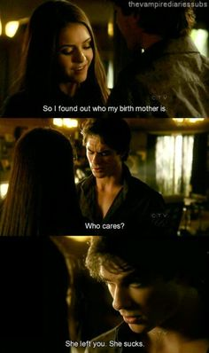 this came across as uncaring to most, but when i watched it i thought it was just so sweet that he automatically hated her birth mom because she left elena...so cute!