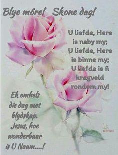 Morning Inspirational Quotes, Inspirational Thoughts, Good Morning Quotes, Nice Quotes, Good Morning Flowers Rose, Lekker Dag, Afrikaanse Quotes, Goeie Nag, Goeie More