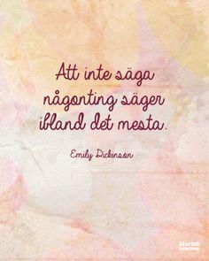 Kloka ord av Emily Dickinson.   www.klarblacoaching.se   #citat #visdom #kommunikation